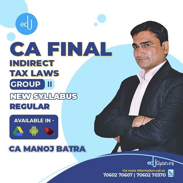 CA Final Indirect Tax Laws (IDT) By CA Manoj Batra