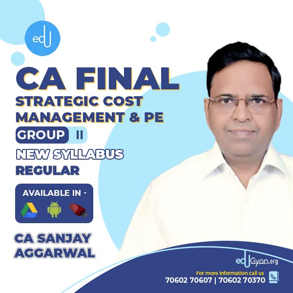 CA Final Strategic Cost Management (SCMPE) By CA Sanjay Aggarwal