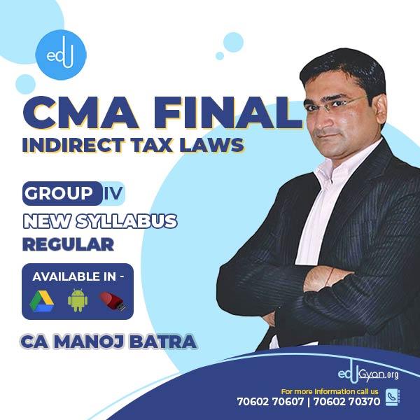 CMA Final Indirect Tax Laws (IDT) By CA Manoj Batra