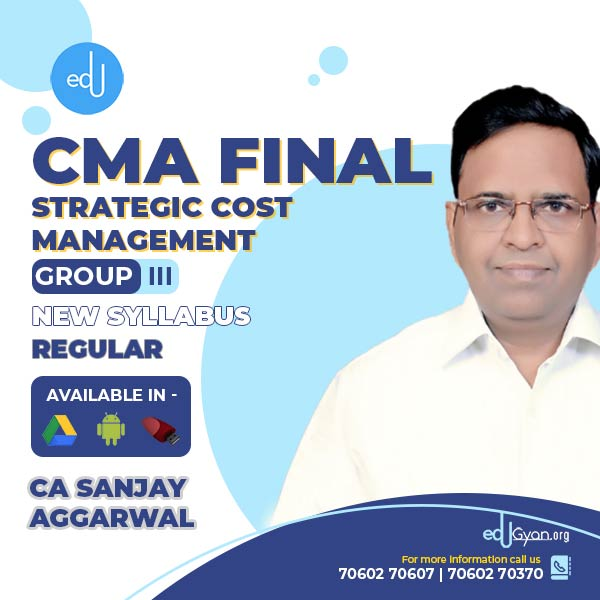 CMA Final Strategic Cost Management-Decision Making (SCMDM) By CA Sanjay Aggarwal