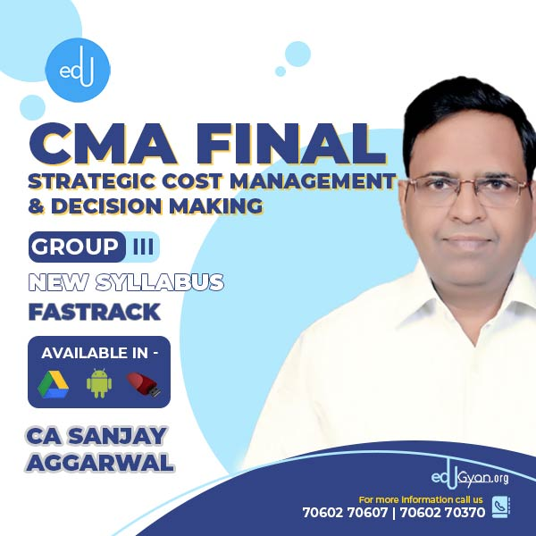 CMA Final Strategic Cost Management-Decision Making (SCMDM) Fast Track By CA Sanjay Aggarwal