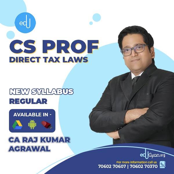 CS Professional Direct Tax Laws (DT) By CA Raj K Agrawal