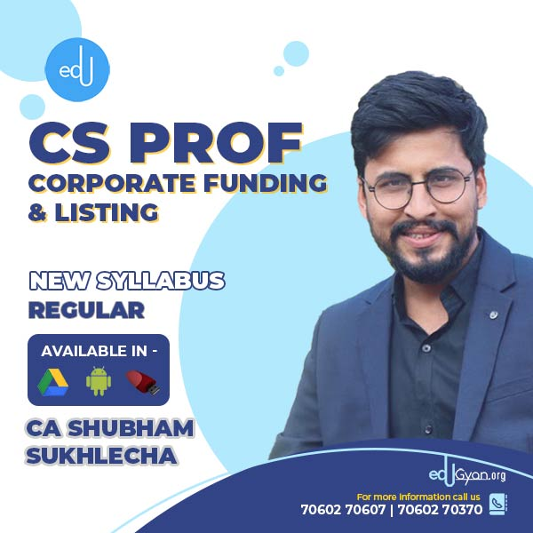 CS Professional Corporate Funding & Listing By CA CS Shubham Sukhlecha