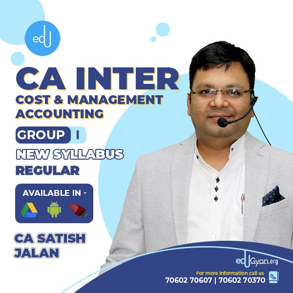 CA Inter Cost & Management Accounting By CA Satish Jalan (Batch- 21B)