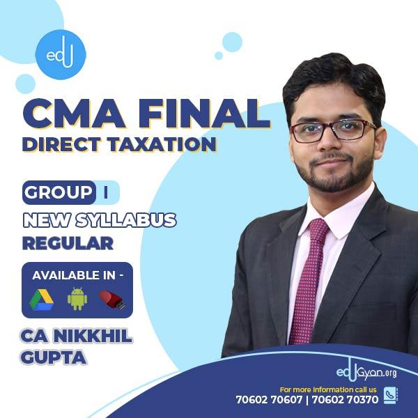 CMA Final Direct Taxation Laws (DT) By CA CS CMA Nikkhil Gupta (English)