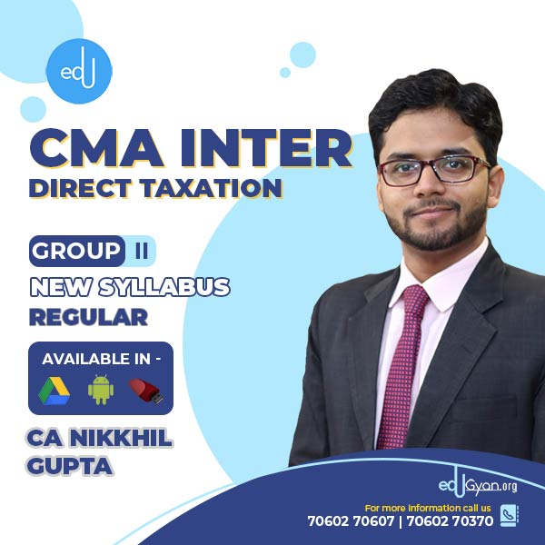 CMA Inter Direct Taxation (DT) By CA CS CMA Nikkhil Gupta