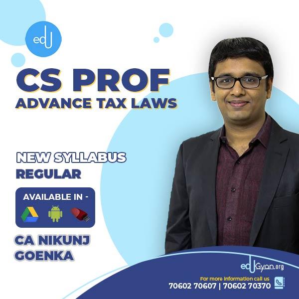 CS Professional Advance Tax Laws (ATL) By CA Nikunj Goenka