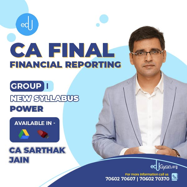 CA Final FR Power Batch By CA Sarthak Jain