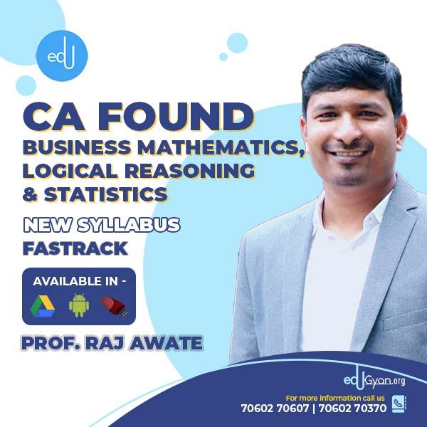 CA Foundation Bus. Mathematics, Logical Reasoning & Statistics Fast Track By Prof Raj Awate