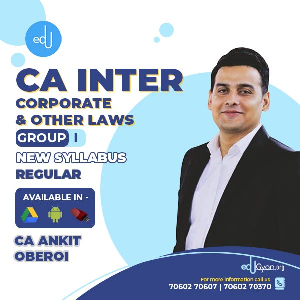 CA Inter Corporate & Other Laws By CA Ankit Oberoi (2021 Recording)