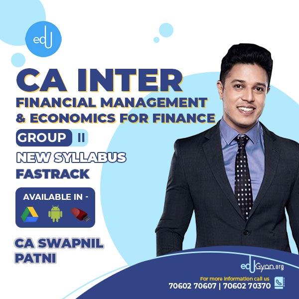 CA Inter Financial Management & Economics For Finance (FM-Eco) Fast Track By CA Swapnil Patni