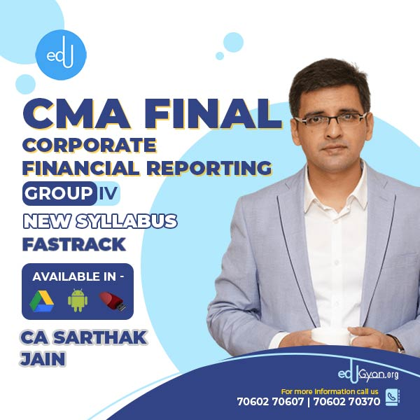 CMA Final Corporate Financial Reporting (CFR) Fast Track By CA Sarthak Jain