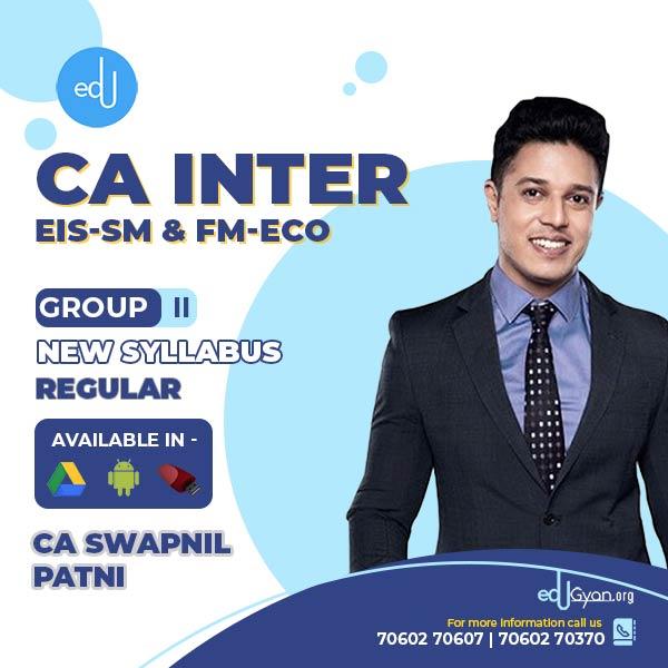 CA Inter EIS-SM & FM-Eco Combo By CA Swapnil Patni