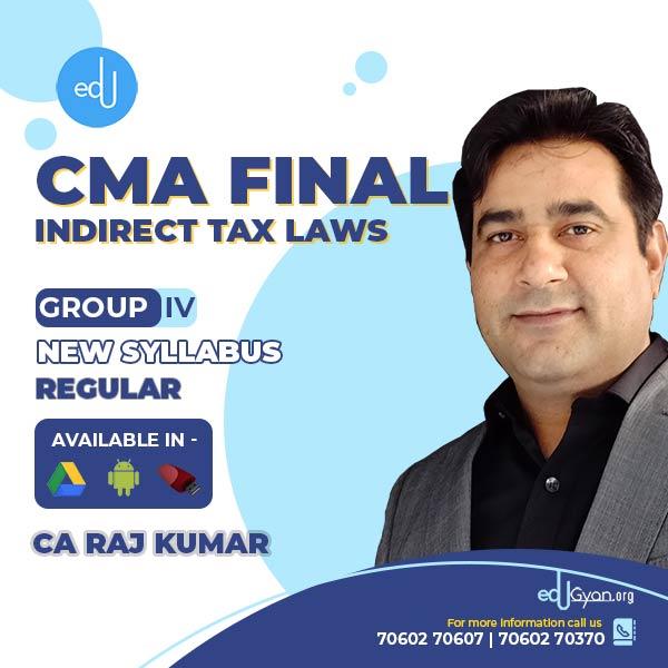 CMA Final Indirect Tax Laws (IDT) By CA Rajkumar (June & Dec 2022)
