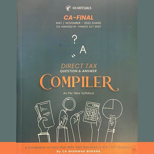 Pre-Book CA Final Direct Tax COMPILER By CA Bhanwar Borana (For May 22 Exams)